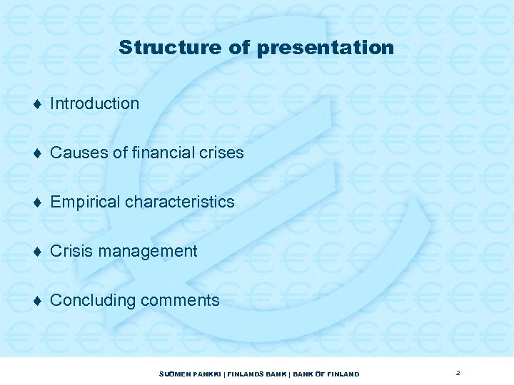 Structure of presentation ¨ Introduction ¨ Causes of financial crises ¨ Empirical characteristics ¨