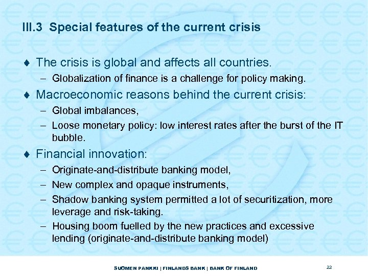 III. 3 Special features of the current crisis ¨ The crisis is global and