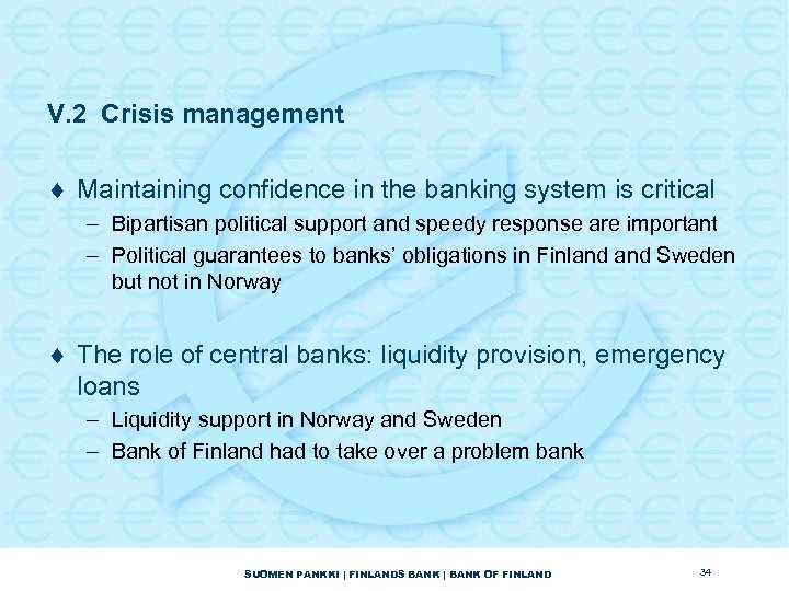 V. 2 Crisis management ¨ Maintaining confidence in the banking system is critical –