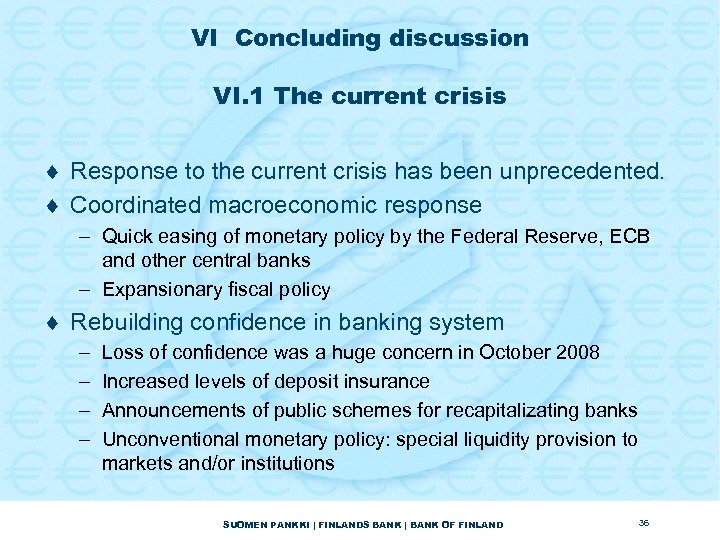 VI Concluding discussion VI. 1 The current crisis ¨ Response to the current crisis