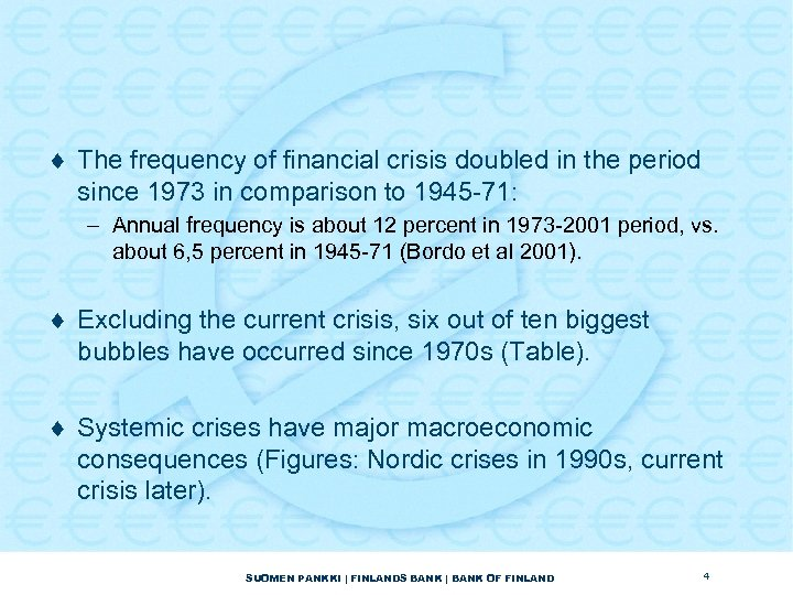 ¨ The frequency of financial crisis doubled in the period since 1973 in comparison