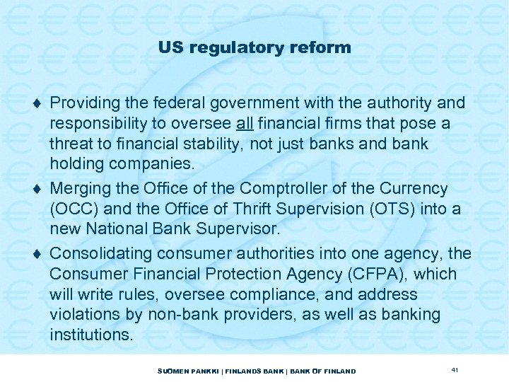US regulatory reform ¨ Providing the federal government with the authority and responsibility to