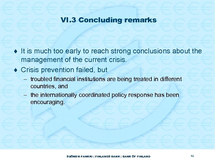 VI. 3 Concluding remarks ¨ It is much too early to reach strong conclusions