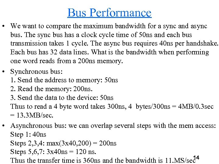 Bus Performance • We want to compare the maximum bandwidth for a sync and