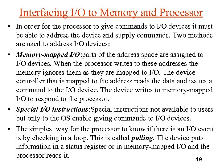 Interfacing I/O to Memory and Processor • In order for the processor to give