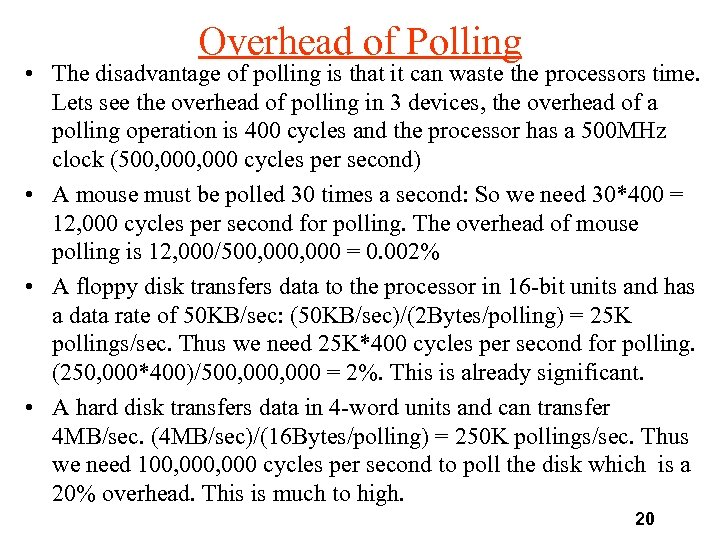 Overhead of Polling • The disadvantage of polling is that it can waste the