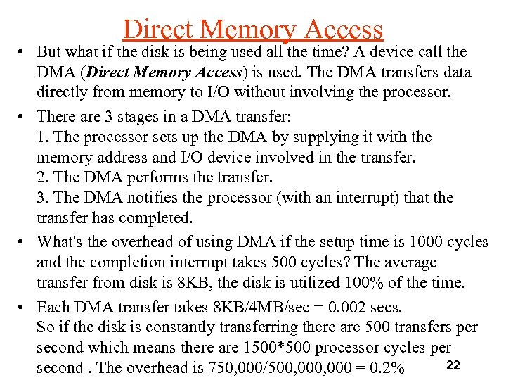 Direct Memory Access • But what if the disk is being used all the