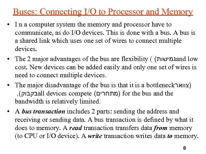 Buses: Connecting I/O to Processor and Memory • I n a computer system the