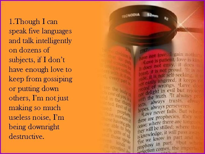 1. Though I can speak five languages and talk intelligently on dozens of subjects,