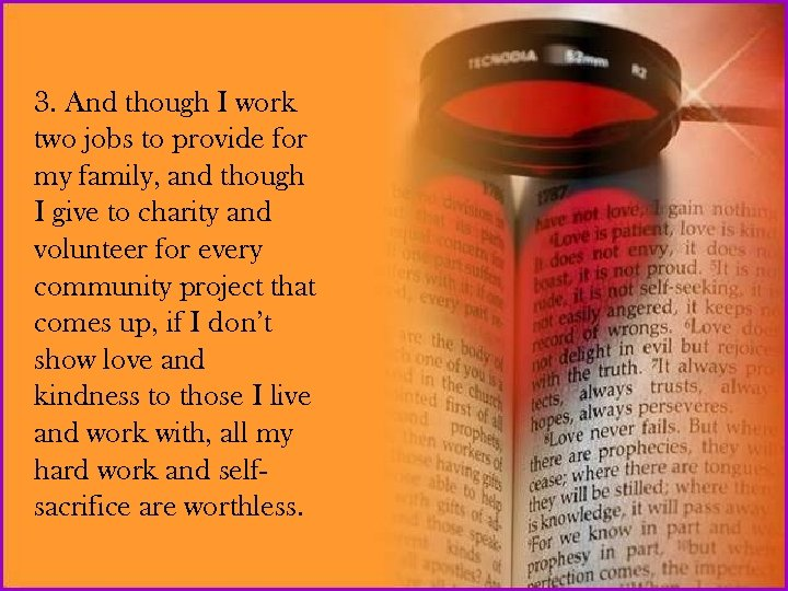 3. And though I work two jobs to provide for my family, and though
