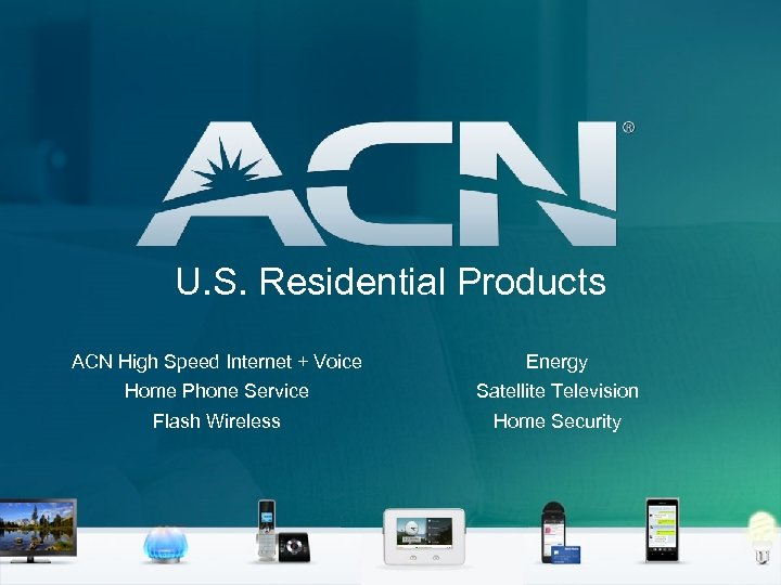 U. S. Residential Products ACN High Speed Internet + Voice Energy Home Phone Service