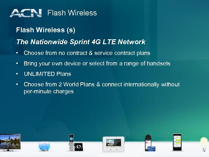 Flash Wireless (s) The Nationwide Sprint 4 G LTE Network • Choose from no
