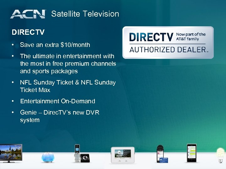 Satellite Television DIRECTV • Save an extra $10/month • The ultimate in entertainment with