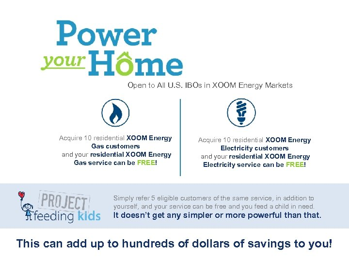 Open to All U. S. IBOs in XOOM Energy Markets Acquire 10 residential XOOM