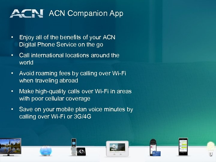 ACN Companion App • Enjoy all of the benefits of your ACN Digital Phone