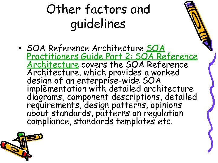 Other factors and guidelines • SOA Reference Architecture SOA Practitioners Guide Part 2: SOA