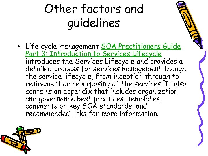 Other factors and guidelines • Life cycle management SOA Practitioners Guide Part 3: Introduction
