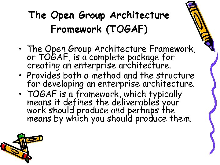 The Open Group Architecture Framework (TOGAF) • The Open Group Architecture Framework, or TOGAF,