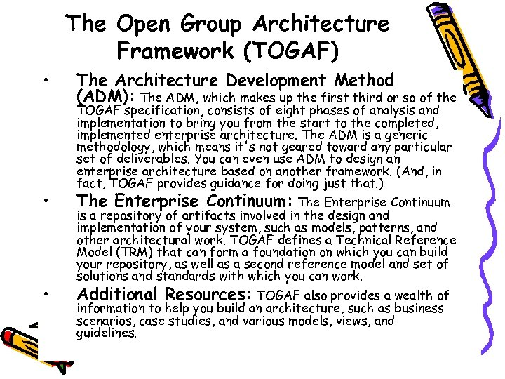 The Open Group Architecture Framework (TOGAF) • • • The Architecture Development Method (ADM):