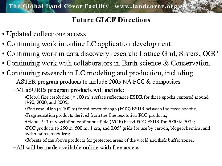 Future GLCF Directions • Updated collections access • Continuing work in online LC application