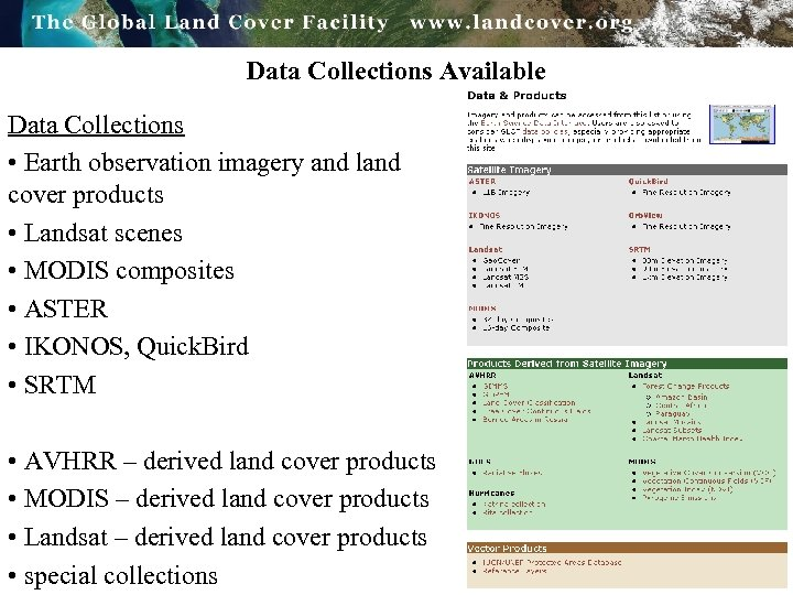 Data Collections Available Data Collections • Earth observation imagery and land cover products •