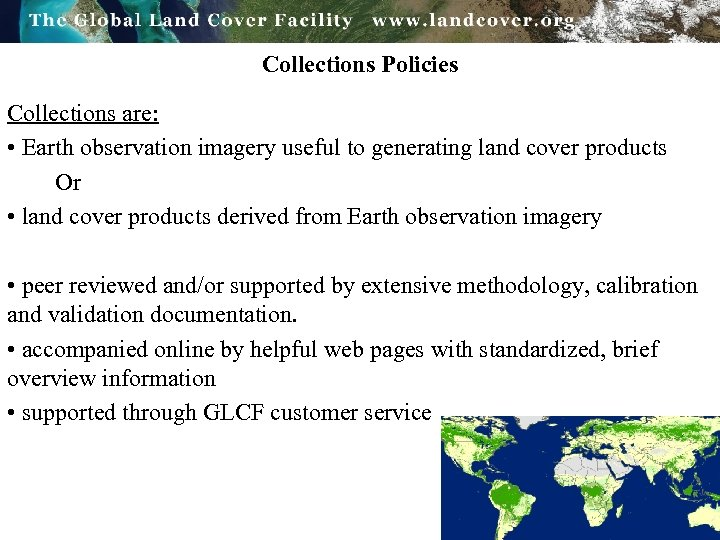 Collections Policies Collections are: • Earth observation imagery useful to generating land cover products