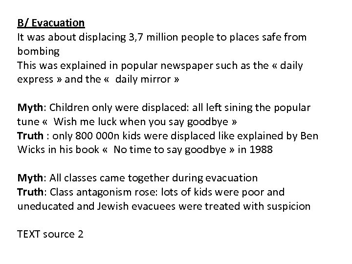 B/ Evacuation It was about displacing 3, 7 million people to places safe from