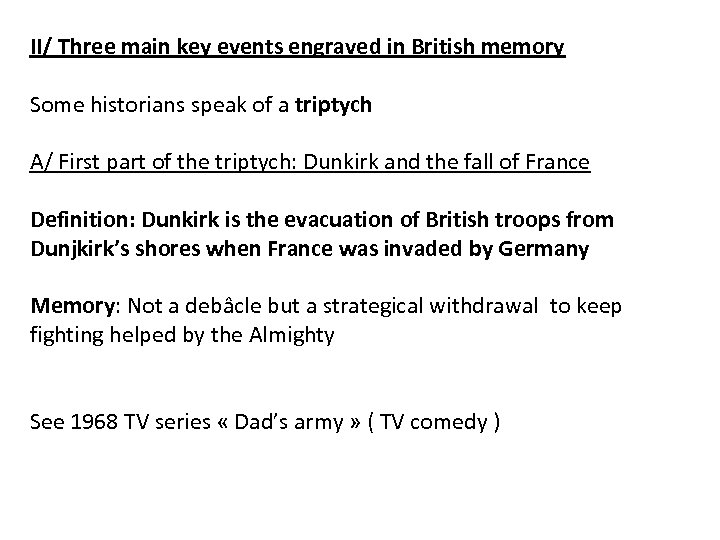 II/ Three main key events engraved in British memory Some historians speak of a