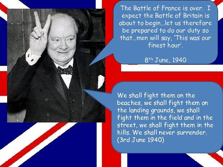 The Battle of France is over. I expect the Battle of Britain is about