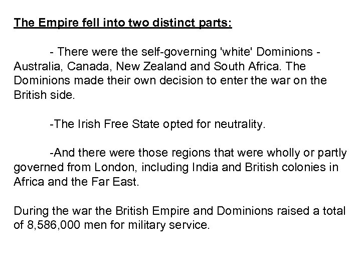 The Empire fell into two distinct parts: - There were the self-governing 'white' Dominions