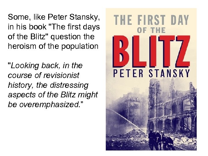 Some, like Peter Stansky, in his book