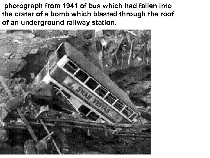 photograph from 1941 of bus which had fallen into the crater of a