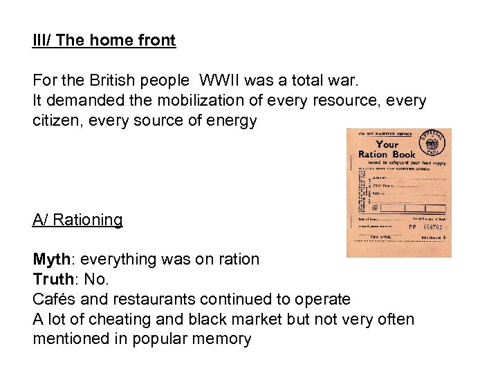 III/ The home front For the British people WWII was a total war. It