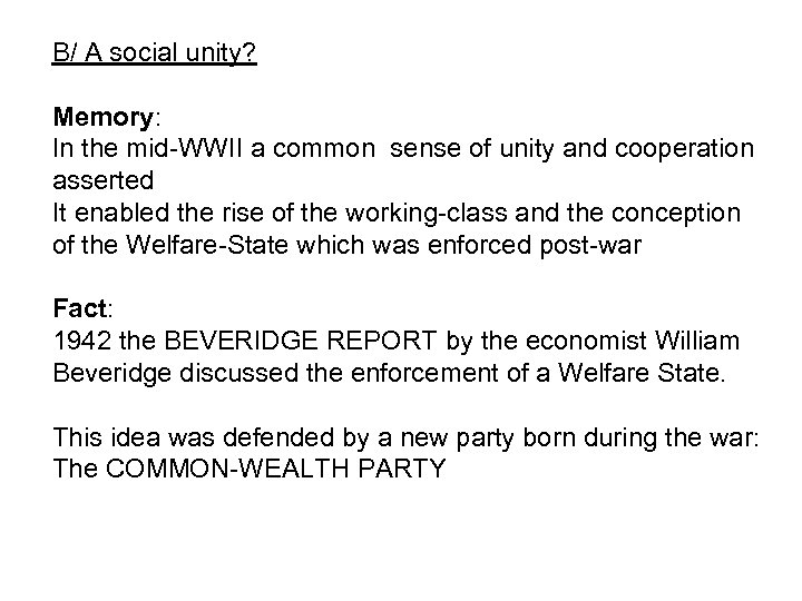 B/ A social unity? Memory: In the mid-WWII a common sense of unity and