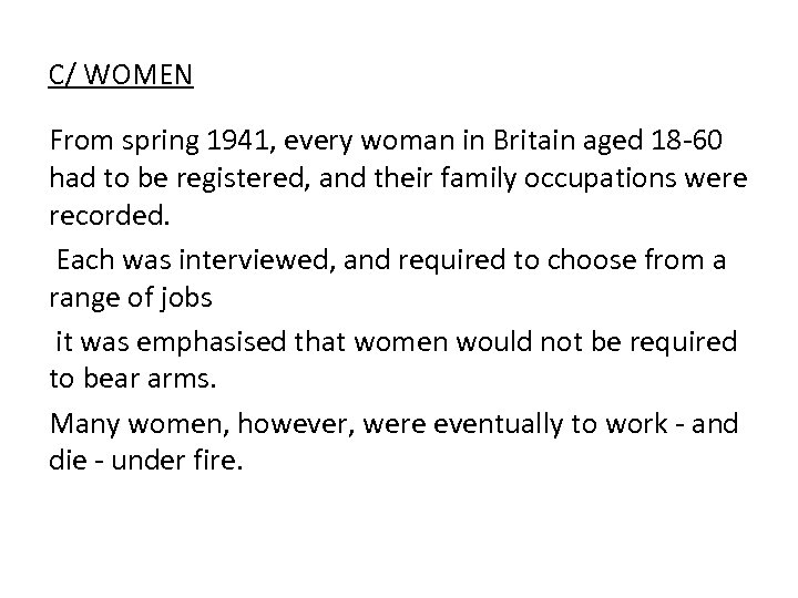 C/ WOMEN From spring 1941, every woman in Britain aged 18 -60 had to