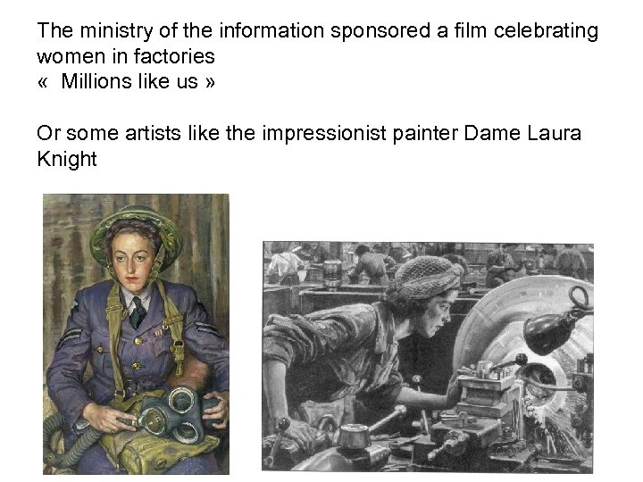 The ministry of the information sponsored a film celebrating women in factories « Millions