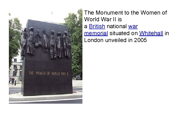 The Monument to the Women of World War II is a British national war
