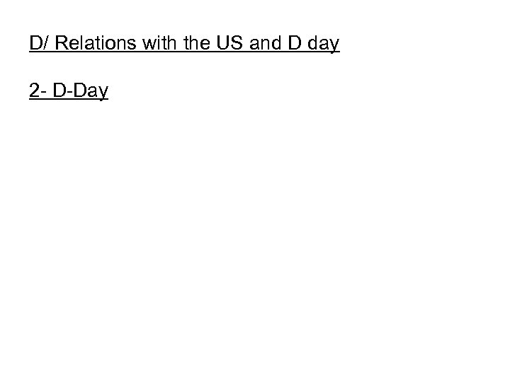 D/ Relations with the US and D day 2 - D-Day
