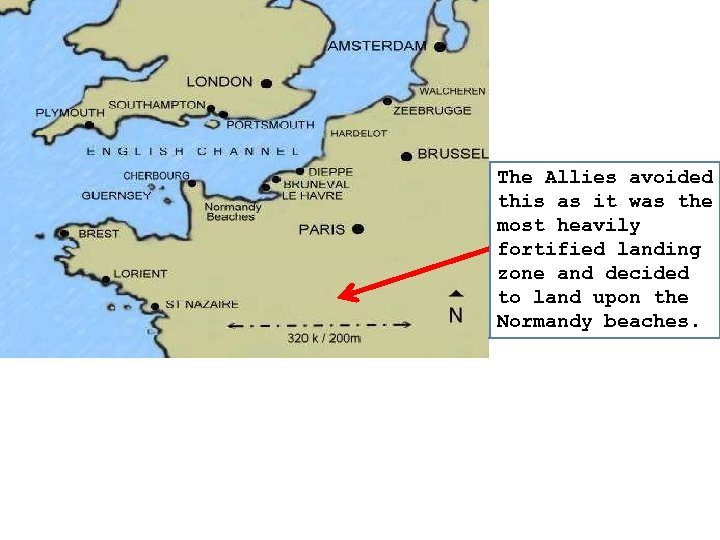 The Allies avoided The Germans this as it was the expected most heavilyan invasion