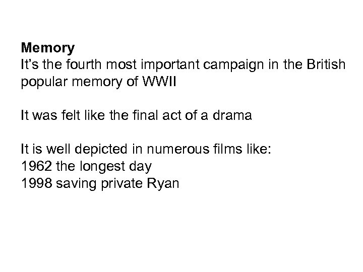 Memory It's the fourth most important campaign in the British popular memory of WWII