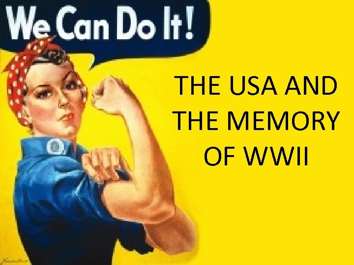 THE USA AND THE MEMORY OF WWII