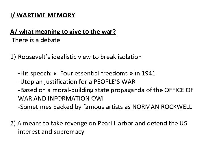 I/ WARTIME MEMORY A/ what meaning to give to the war? There is a