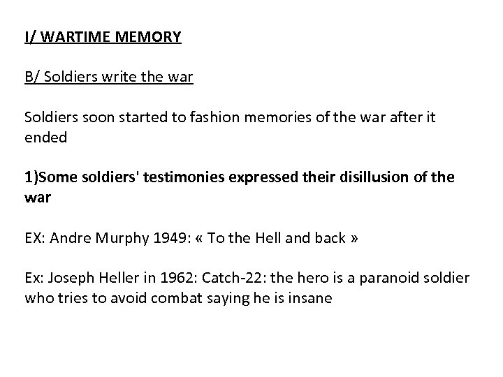 I/ WARTIME MEMORY B/ Soldiers write the war Soldiers soon started to fashion memories