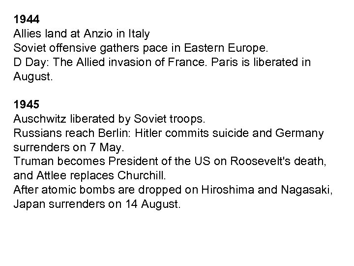 1944 Allies land at Anzio in Italy Soviet offensive gathers pace in Eastern Europe.