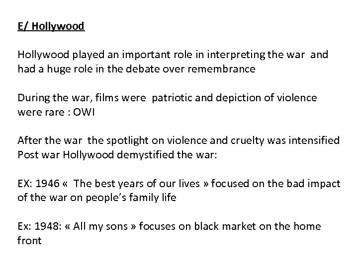 E/ Hollywood played an important role in interpreting the war and had a huge