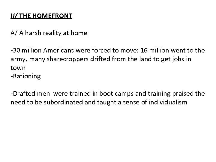 II/ THE HOMEFRONT A/ A harsh reality at home -30 million Americans were forced