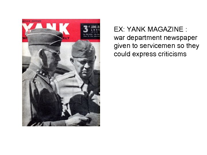 EX: YANK MAGAZINE : war department newspaper given to servicemen so they could express