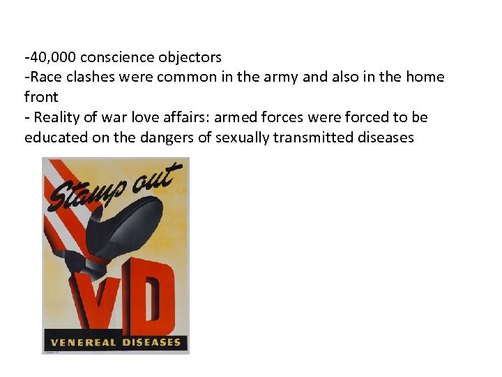 -40, 000 conscience objectors -Race clashes were common in the army and also in
