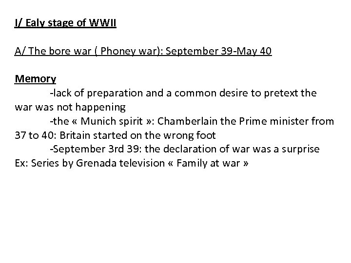 I/ Ealy stage of WWII A/ The bore war ( Phoney war): September 39