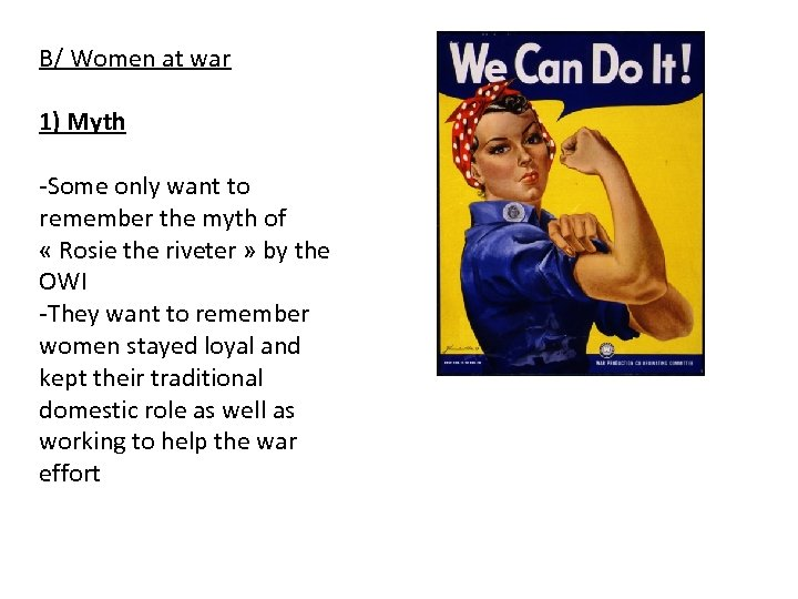 B/ Women at war 1) Myth -Some only want to remember the myth of